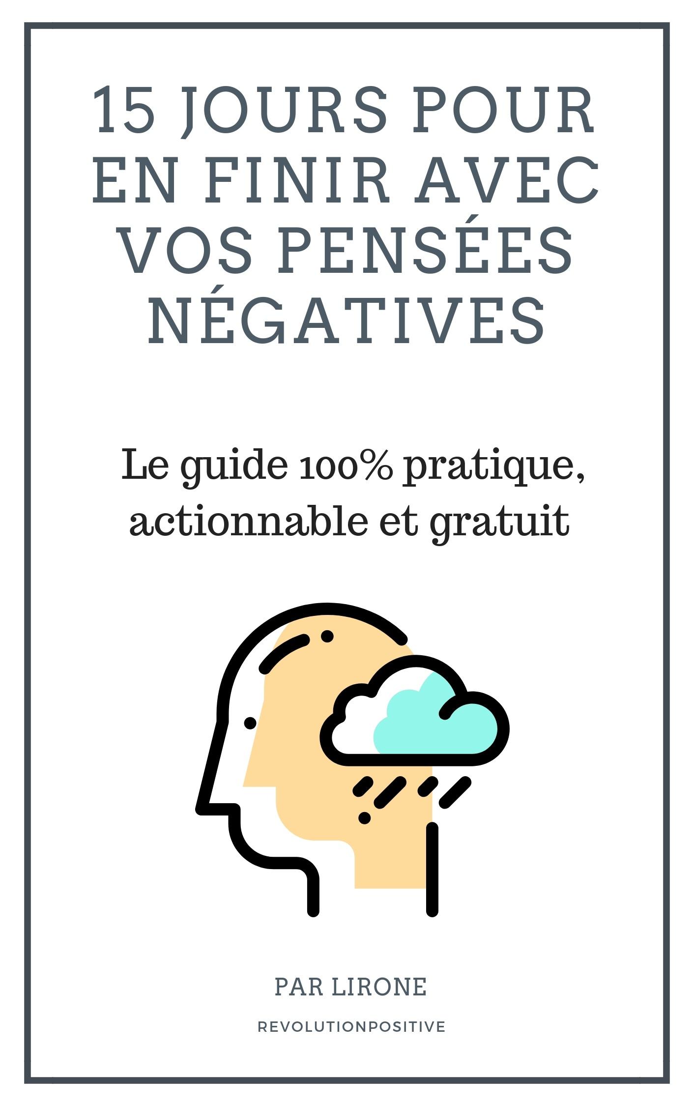 Formation gratuite pour arrêter de penser négativement